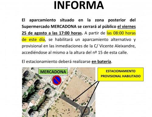 Desde el 25 de agosto, nuevo aparcamiento provisional en la zona de la C/ Vicente Aleixandre