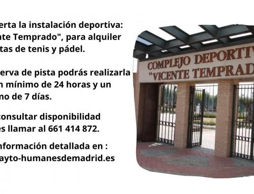 Se reabre la instalación deportiva «Vicente Temprado» para alquiler de pistas de tenis y pádel.